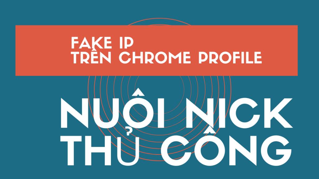 Fake ip trên Chrome