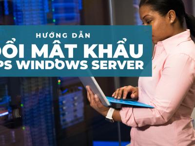 Đổi mật khẩu VPS windows server