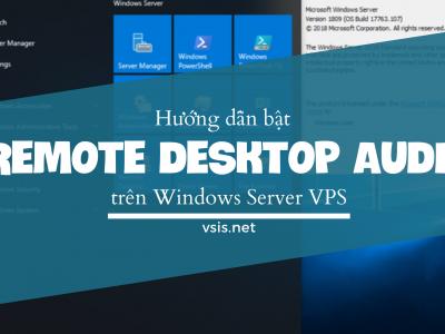 Hướng dẫn bật Remote Desktop Audio trên Windows Server VPS