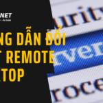 Hướng dẫn đổi port Remote Desktop trên máy tính Windows và Windows Server